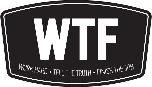 WTF-Work-Hard-Tell-The-Truth-Finish-The-Job